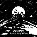 CLASSIC GHOST STORIES PODCAST